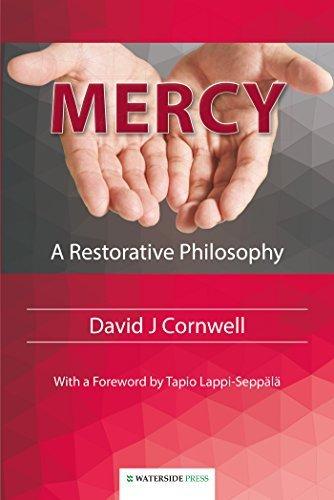 Mercy: A Restorative Philosophy David J. Cornwell