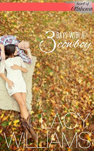 3 Days with a Cowboy: a contemporary cowboy romance (Heart of Oklahoma Book 7) Lacy Williams