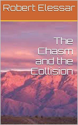 The Chasm and the Collision (The Chasm and the Collision Chapter One Book 1) Robert Elessar