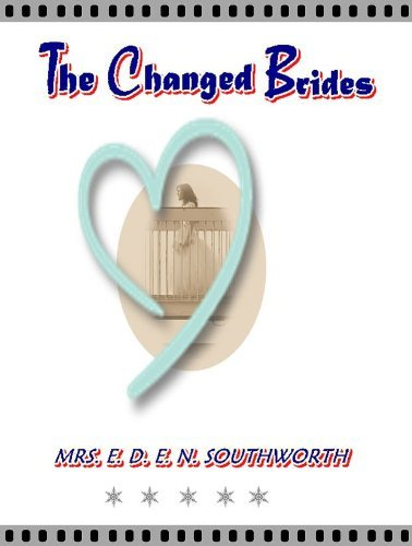 The Changed Bride  by  Mrs. E.D.E.N. Southworth
