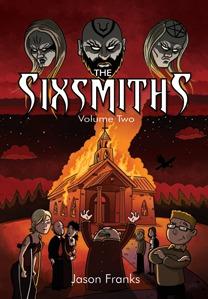 The Sixsmiths: Volume Two Jason Franks