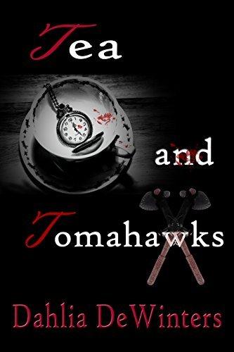 Tea and Tomahawks Dahlia DeWinters