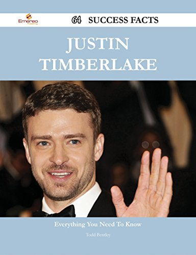 Justin Timberlake 64 Success Facts - Everything you need to know about Justin Timberlake  by  Todd Bentley