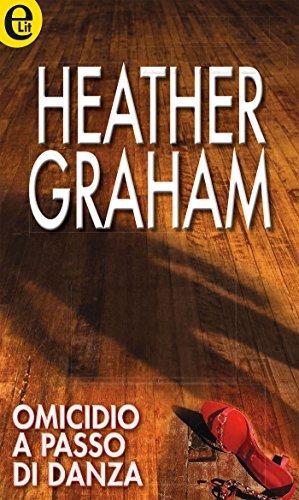 Omicidio a passo di danza  by  Heather Graham