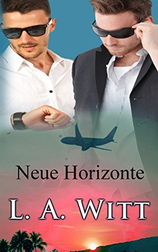 Neue Horizonte (Changing Plans Book 2)  by  L.A. Witt