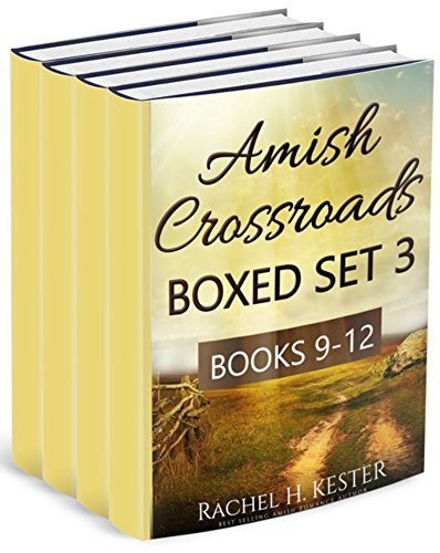 Amish Crossroads BOXED SET 3 : Books 9-12 (an Amish Romance Series Bundle)  by  Rachel H. KESTER
