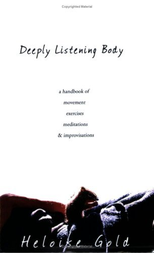 Deeply Listening Body  by  Heloise Gold