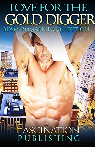 ROMANCE: Love for the Gold Digger  by  Fascination Publishing