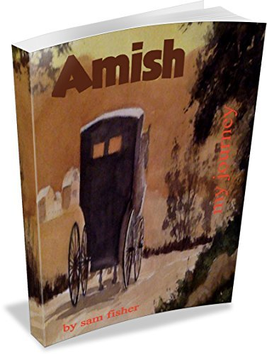Amish: My Journey  by  Sam Fisher