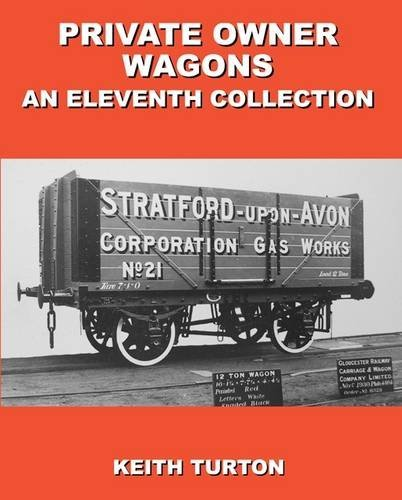 Private Owner Wagons : An Eleventh Collection  by  Keith Turton