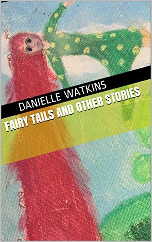 Fairy Tails and Other Stories Danielle Watkins