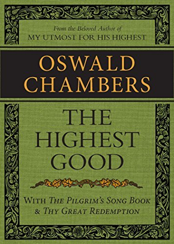 The Highest Good with The Pilgrims Song Book and Thy Great Redemption Oswald Chambers