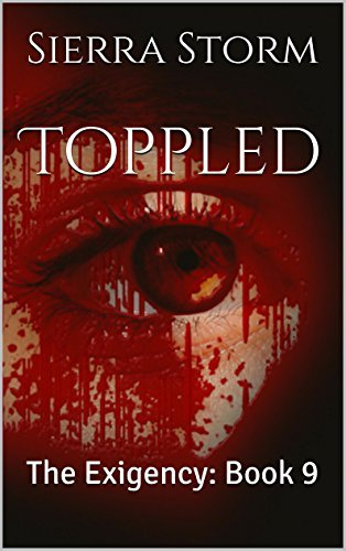 Toppled: The Exigency: Book 9  by  Sierra Storm