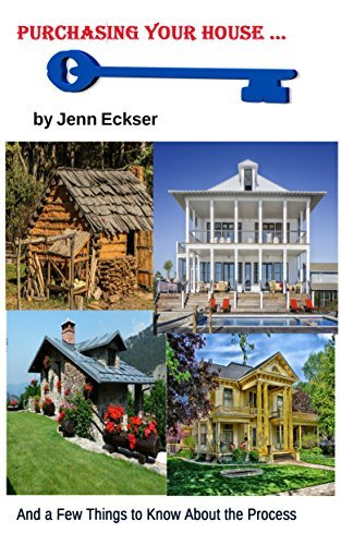 Purchasing Your House: And a Few Things to Know About the Process  by  Jenn Eckser