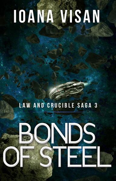 Bonds of Steel (Law and Crucible Saga, #3)  by  Ioana Visan
