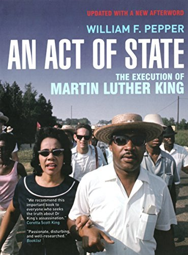 An Act of State: The Execution of Martin Luther King Esq, William F Pepper