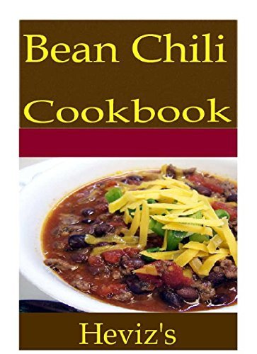 Bean Chili 101. Delicious, Nutritious, Low Budget, Mouth Watering Bean Chili Cookbook Hevizs