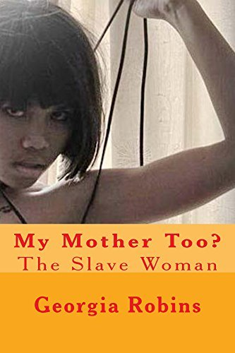 My Mother Too?: The Slave Woman Georgia Robins