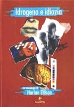 Idrogeno e idiozia Harlan Ellison
