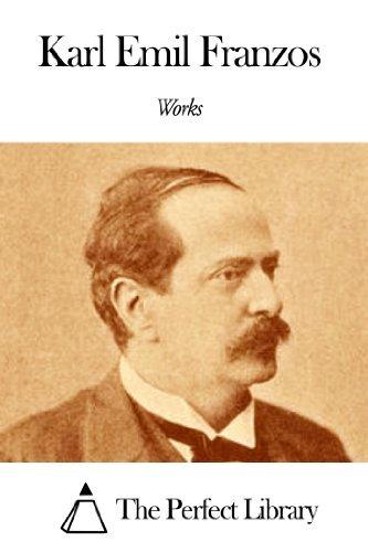 Works of Karl Emil Franzos Karl Emil Franzos