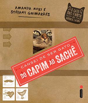 Cansei de Ser Gato: Do Capim ao Sachê  by  Amanda Nori