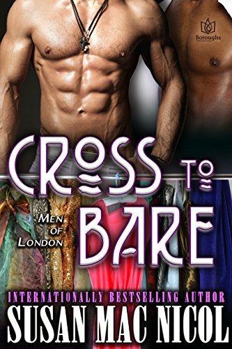 Cross to Bare (Men of London Book 5) Susan Mac Nicol