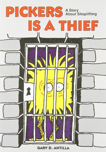 Pickers Is a Thief: A Story about Shoplifting  by  Gary Antilla