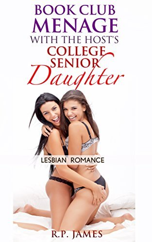 Book Club Menage with the Hosts College Senior Daughter  by  R.P. James
