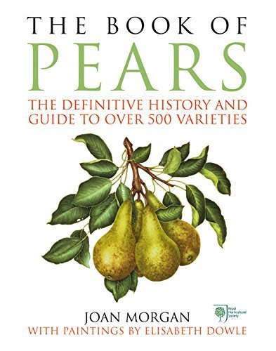 The Book of Pears: The Definitive History and Guide to over 500 varieties  by  Joan Morgan