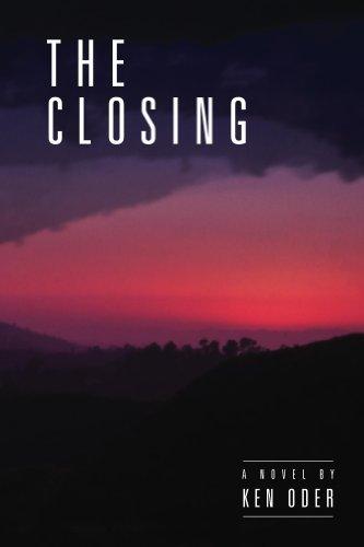 The Closing (Whippoorwill Hollow Book 1) Ken Oder