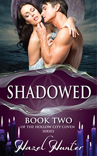 Shadowed (Book Two of the Hollow City Coven Series): A Witch and Warlock Romance Novel Hazel Hunter