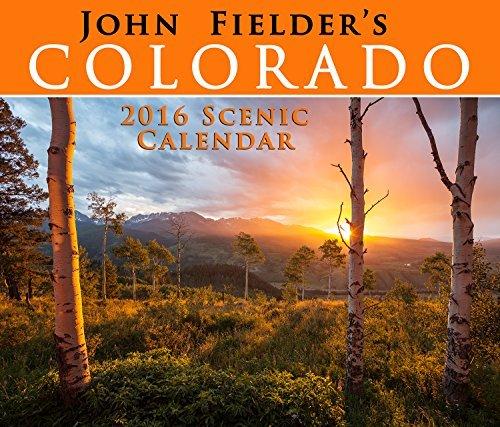 John Fielders 2016 Colorado Scenic Wall Calendar John Fielder