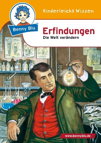 Benny Blu Erfindungen: Die Welt verändern Christiane Neumann