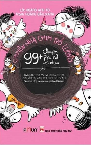 99+ Chuyện Phụ Nữ Với Nhau (Chuyện Nhà Chim Bổ Luống, #2)  by  Hoàng Đậu Xanh - Hoàng Anh Tú