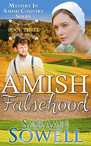 Amish Falsehood (Amish Romance) (Mystery in Amish Country series - Book 3)  by  Saraah Sowell