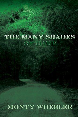 The Many Shades of Dark Monty Wheeler