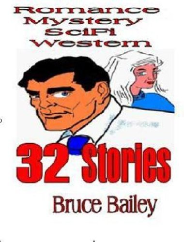 32 Stories  by  Bruce Bailey