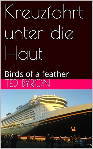 Kreuzfahrt unter die Haut: Birds of a feather  by  Ted Byron