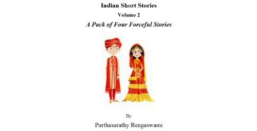 Indian Short Stories Vol 2: A Pack of Four Forceful Stories Parthasarathy Rengaswami