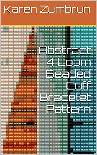 Abstract 4 Loom Beaded Cuff Bracelet Pattern Karen Zumbrun