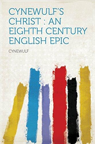 Cynewulfs Christ : an Eighth Century English Epic  by  Cynewulf