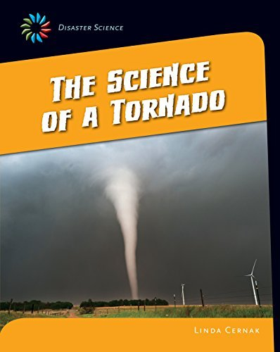 The Science of a Tornado (21st Century Skills Library: Disaster Science)  by  Linda Cernak
