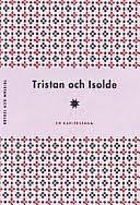 Tristan och Isolde: En kärlekssaga Joseph Bédier