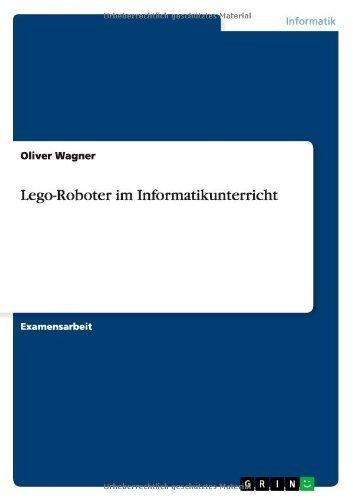 Lego-Roboter im Informatikunterricht  by  Oliver Wagner