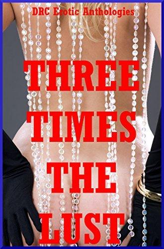Three Times the Lust: Five Explicit FFM Ménage a Trois Stories Tracy Bond