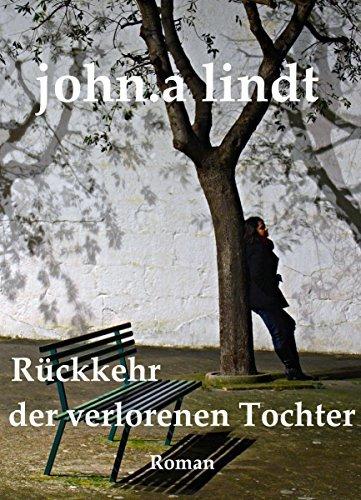 Rückkehr der verlorenen Tochter (Träume und Tränen 2)  by  john.a lindt