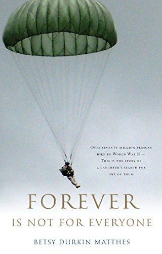 FOREVER IS NOT FOR EVERYONE Betsy Durkin Matthes