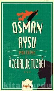 Özgürlük Tuzağı  by  Osman Aysu