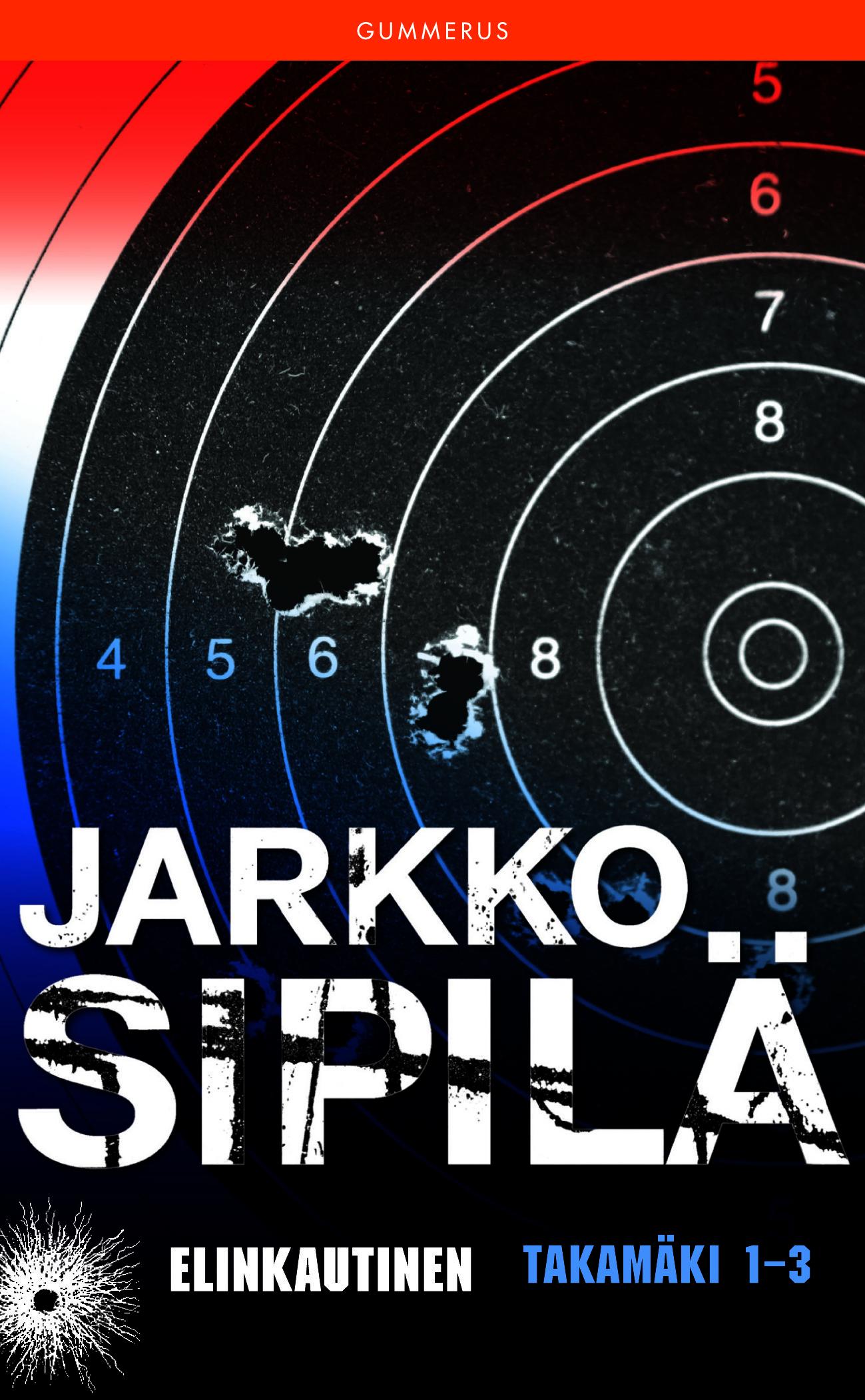 Elinkautinen (Takamäki #1 - 3) Jarkko Sipilä