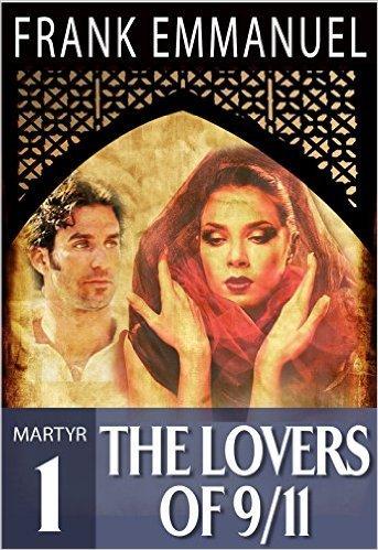 The Lovers of 9/11 (Martyr #1) Frank Emmanuel